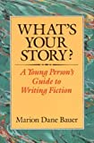What's Your Story?, Marion Dane Bauer, 0395577810