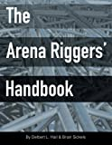 img - for The Arena Riggers' Handbook book / textbook / text book