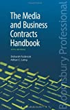The Media and Business Contracts Handbook, Deborah Fosbrook and Adrian C. Laing, 1780434790