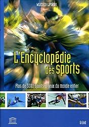 L'Encyclopédie des sports : Plus de 3000 sports et jeux du monde entier