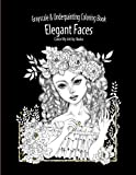 Color My Art: Elegant Faces: Grayscale & Underpainting Coloring Book