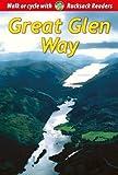 Great Glen Way: Walk or Cycle the Great Glen Way (Rucksack Readers)