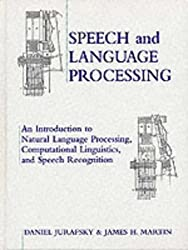Speech and Language Processing: An Introduction to Natural Language Processing, Computational Linguistics and Speech Recognition (International Edition)