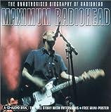 img - for Maximum Radiohead: The Unauthorised Biography of Radiohead (Maximum series) book / textbook / text book