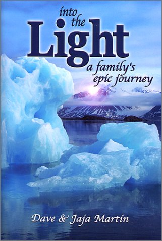 Into the Light: A Family's Epic Journey by Beowulf Pub Co
