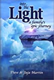 Into the Light: A Family's Epic Journey