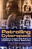 Patrolling Cyberspace, Howard A. Schmidt, 0977689522