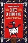Contes du Grand Nord : Récits traditionnels des peuples inuits et indiens par Deschamps
