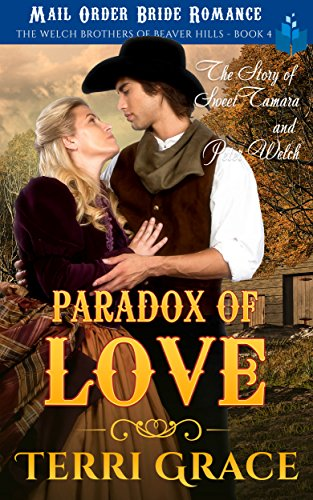 The Paradox of Love: The Story of Sweet Tamara and Peter Welch (The Welch Brothers of Beaver Hills Book 4) cover