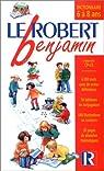 Le Robert benjamin : Dictionnaire 6 à 8 ans par Le Robert