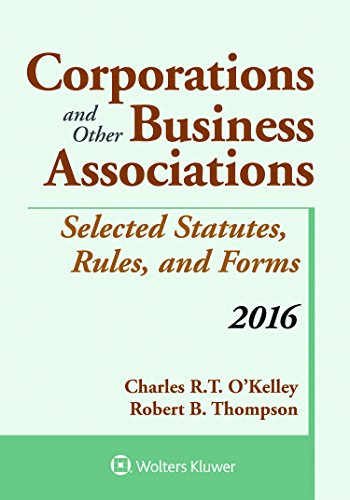 Corporations and Other Business Associations Selected Statutes, Rules, and Forms: 2016 Supplement (Supplements)