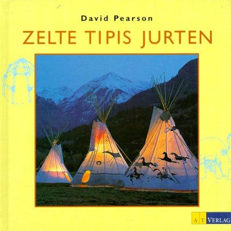 Zelte, Tipis, Jurten