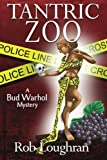 img - for Tantric Zoo: A Bud Warhol Mystery (The Bud Warhol Mysteries) by Rob Loughran (2013-02-22) book / textbook / text book