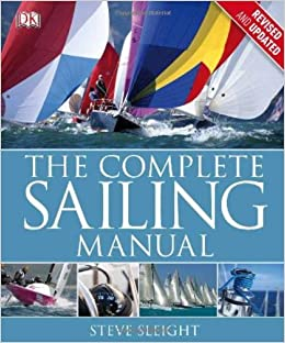 The Complete Sailing Manual, Third Edition: DK Publishing