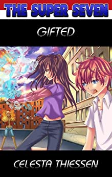 Gifted (The Super Seven Book 1) by [Thiessen, Celesta]