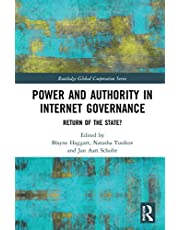 Power and Authority in Internet Governance: Return of the State?