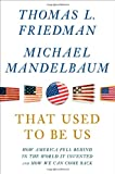 That Used to Be Us, Thomas L. Friedman and Michael Mandelbaum, 0374288909