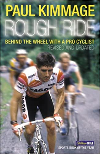cfbc696dd Rough Ride  Behind the Wheel With a Pro Cyclist (Yellow Jersey Cycling  Classics)  Paul Kimmage  8601300154596  Amazon.com  Books