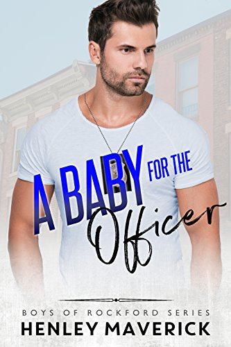 A Baby for the Officer (Boys of Rockford Series Book 1)