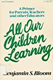 All Our Children Learning, Benjamin S. Bloom, 0070061211