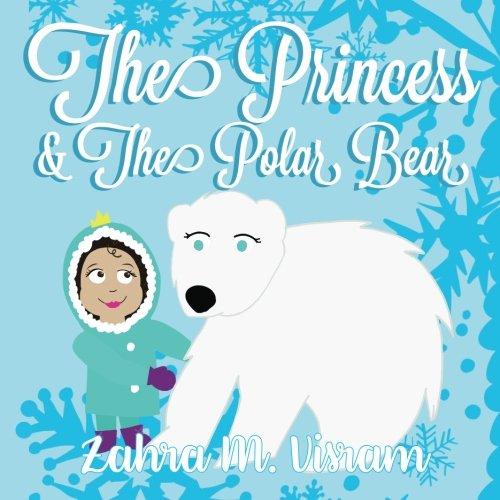 The Princess & The Polar Bear (Bear Polar Princess)