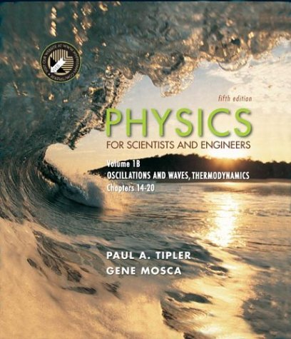 Physics for Scientists and Engineers, Volume 1B: Oscillations and Waves; Thermodynamics