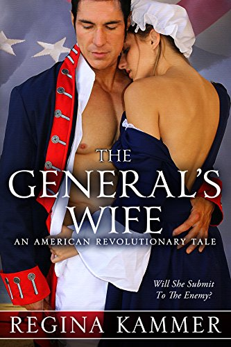 The General's Wife: An American Revolutionary Tale (American Revolutionary Tales 1) by [Kammer, Regina]