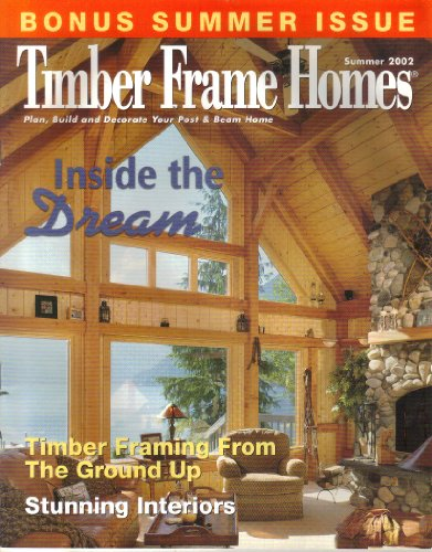 - Timber Frame Homes Magazine (Summer, 2002) (ISSN: 1054-1136)