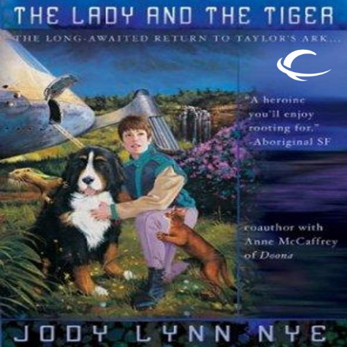 The Lady and the Tiger: Taylor's Ark, Book 3