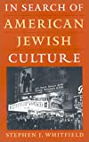 In Search of American Jewish Culture, Stephen J. Whitfield, 1584651717