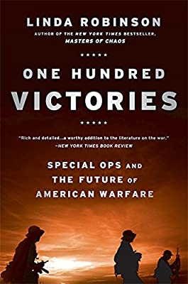 One Hundred Victories: Special Ops and the Future of American Warfare from PublicAffairs