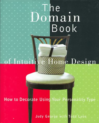 the domain book of intuitive home design how to decorate using your personality type judy george 9780517707630 amazoncom books - Domain Home Furniture