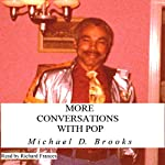More Conversations with Pop | Michael D Brooks