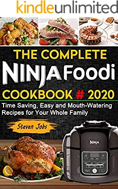 The Complete Ninja Foodi # 2020: Time Saving, Easy and Mouth-Watering Recipes for Your Whole Family