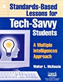Standards-Based Lessons for Tech-Savvy Students, Walter McKenzie, 1586831259