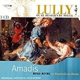 Amadis (Lully  ou Le Musicien du Soleil, Vol. VIII)