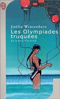 Les Olympiades truquées par Joëlle Wintrebert
