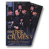 Life & Crimes of William Palme