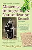 Mastering Immigration & Naturalization Records (Quillen's Essentials of Genealogy)