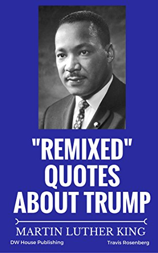 remixed-quotes-about-trump-a-response-to-trumps-comments-on-john-lewis-martin-luther-king-book-1