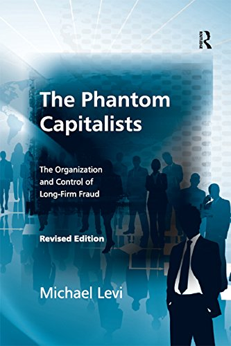 The Phantom Capitalists: The Organization and Control of Long Firm Fraud (English Edition)