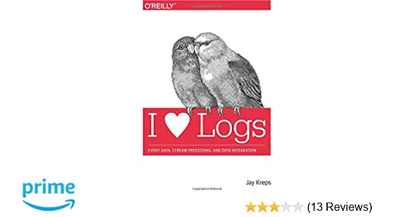 Amazon i heart logs event data stream processing and data amazon i heart logs event data stream processing and data integration 9781491909386 jay kreps books fandeluxe Gallery