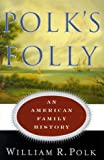 Polk's Folly, William R. Polk, 0385491506