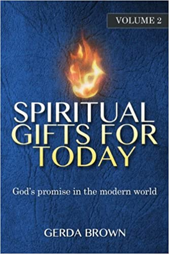 Spiritual Gifts For Today Volume 2: God's promise in the modern world Paperback – June 25, 2014
