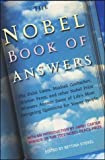 The Nobel Book of Answers: The Dalai Lama, Mikhail Gorbachev, Shimon Peres, and Other Nobel Prize Winners Answer Some of Life's Most Intriguing Questions for Young People