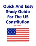 Quick and Easy Study Guide for the U. S. Constitution 9781585320929