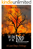 The Day of the Lord (A Last Days Trilogy Book 2)