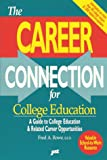 The Career Connection for College Education, Fred A. Rowe, 1563701421