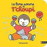 Le livre sonore de T'choupi - Dès 2 ans