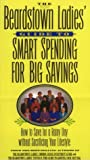 The Beardstown Ladies' Guide to Smart Spending for Big Savings : How to Save for a Rainy Day Without Sacrificing Your Lifestyle, Beardstown Ladies Investment Club Staff, 078388124X
